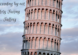 "showing a picture of Italy's famous leaning tower of Pisa with a caption saying, ""Still Succeeding by not completely failing err...Falling"""