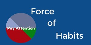 Read more about the article Force of Habit