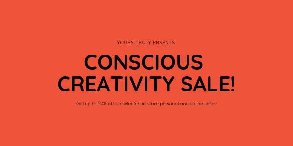 red banner with black letters which reads: Conscious Creativity Sale! provided by yours truly, Get up to 50% off on selected in-store personal and online ideas!