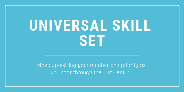 "a light blue announcement board with the caption "" Make Universal Skill Set development your number one priority in the 21 st century"
